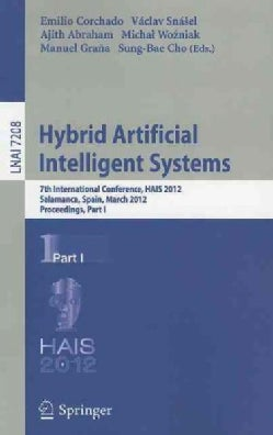 Hybrid Artificial Intelligent Systems: 7th International Conference, HAIS 2012, Salamanca, Spain, March 28-30, 20... (Paperback)