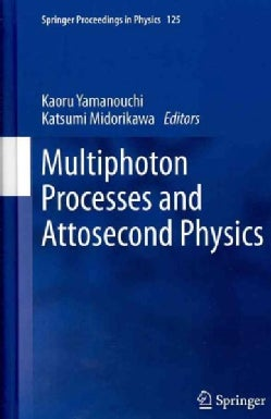 Multiphoton Processes and Attosecond Physics: Proceedings of the 12th International Conference on Multiphoton Pro... (Hardcover)