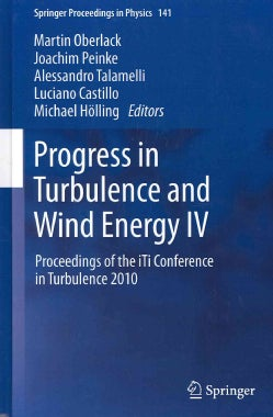 Progress in Turbulence and Wind Energy IV: Proceedings of the iTi Conference in Turbulence 2010 (Hardcover)