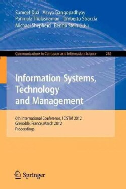 Information Systems, Technology and Management: 6th International Conference, ICISTM 2012 Grenoble, France, March... (Paperback)