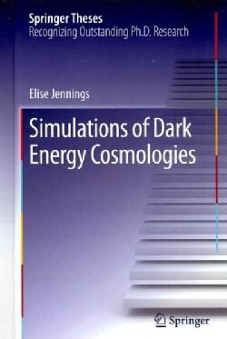 Simulations of Dark Energy Cosmologies (Hardcover)