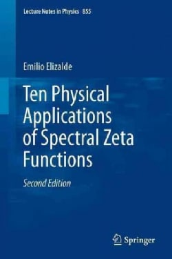 Ten Physical Applications of Spectral Zeta Functions (Paperback)