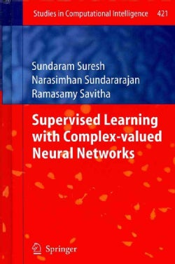 Supervised Learning With Complex-valued Neural Networks (Hardcover)