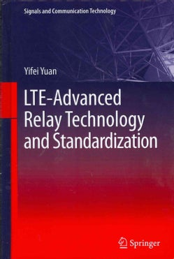 LTE-Advanced Relay Technology and Standardization (Hardcover)