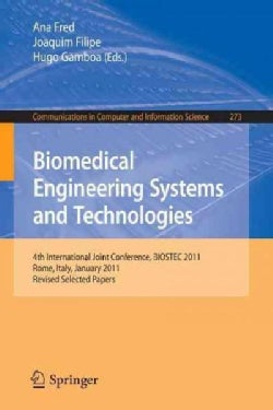 Biomedical Engineering Systems and Technologies: 4th International Joint Conference, Biostec 2011, Rome, Italy, J... (Paperback)
