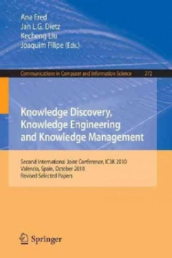 Knowledge Discovery, Knowledge Engineering and Knowledge Management: Second International Joint Conference, Ic3k ... (Paperback)