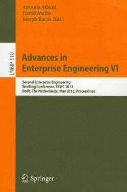 Advances in Enterprise Engineering VI: Second Enterprise Engineering Working Conference, EEWC 2012 Delft, the Net... (Paperback)