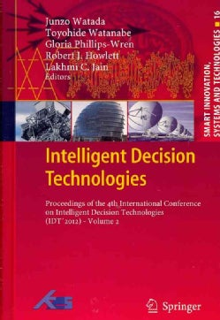 Intelligent Decision Technologies: Proceedings of the 4th International Conference on Intelligent Decision Techno... (Hardcover)