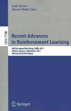Recent Advances in Reinforcement Learning: 9th European Workshop, EWRL 2011, Athens, Greece, September 9-11, 2011... (Paperback)