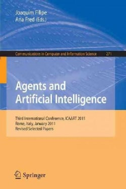 Agents and Artificial Intelligence: Third International Conference, Icaart 2011, Rome, Italy, January 28-30, 2011... (Paperback)