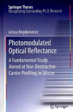 Photomodulated Optical Reflectance: A Fundamental Study Aimed at Non-Destructive Carrier Profiling in Silicon (Hardcover)