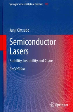 Semiconductor Lasers: Stability, Instability and Chaos (Hardcover)
