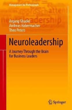 Neuroleadership - Grundlagen, Konzepte, Beispiele: A Journey Through the Brain for Business Leaders (Hardcover)