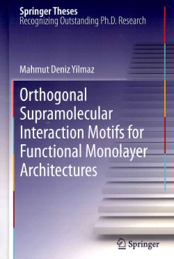 Orthogonal Supramolecular Interaction Motifs for Functional Monolayer Architectures (Hardcover)