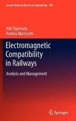 Electromagnetic Compatibility in Railways: Analysis and Management (Hardcover)