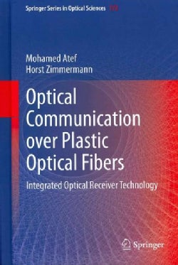 Optical Communication over Plastic Optical Fibers: Integrated Optical Receiver Technology (Hardcover)