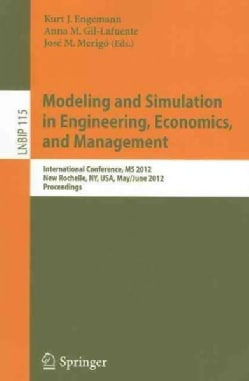 Modeling and Simulation in Engineering, Economics, and Management: International Conference, MS 2012, New Rochell... (Paperback)