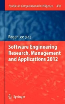 Software Engineering Research, Management and Applications 2012 (Hardcover)