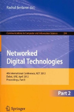 Networked Digital Technologies: 4th International Conference, NDT 2012, Dubai, UAE, April 24-26, 2012. Proceedings (Paperback)