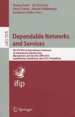 Dependable Networks and Services: 6th IFIP WG 6.6 International Conference on Autonomous Infrastructure, Manageme... (Paperback)