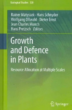 Growth and Defence in Plants: Resource Allocation at Multiple Scales (Hardcover)