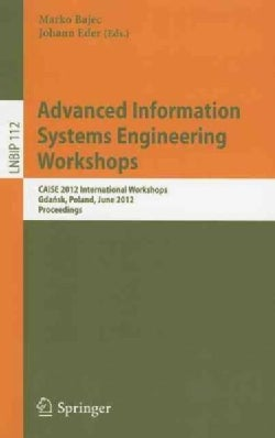 Advanced Information Systems Engineering Workshops: Caise 2012 International Workshops, Gdansk, Poland, June 25-2... (Paperback)