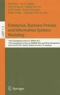 Enterprise, Business-Process and Information Systems Modeling: 13th International Conference, BPMDS 2012, 17th In... (Paperback)