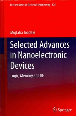 Selected Advances in Nanoelectronic Devices: Logic, Memory and Rf (Hardcover)