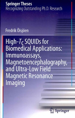 High-Tc SQUIDs for Biomedical Applications:: Immunoassays, Magnetoencephalography, and Ultra-Low Field Magnetic R... (Hardcover)