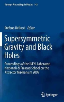 Supersymmetric Gravity and Black Holes: Proceedings of the Infn-laboratori Nazionali Di Frascati School on the At... (Hardcover)