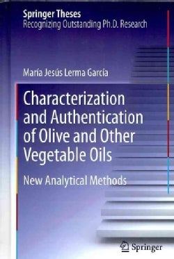 Characterization and Authentication of Olive and Other Vegetable Oils (Hardcover)