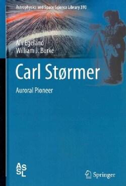 Carl Stormer: Auroral Pioneer (Hardcover)