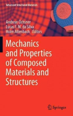 Mechanics and Properties of Composed Materials and Structures (Hardcover)