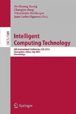 Intelligent Computing Technology: 8th International Conference, Icic 2012, Huangshan, China, July 25-29, 2012, Pr... (Paperback)