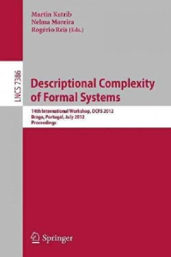 Descriptional Complexity of Formal Systems: 14th International Workshop, Dcfs 2012, Braga, Portugal, July 23-25, ... (Paperback)