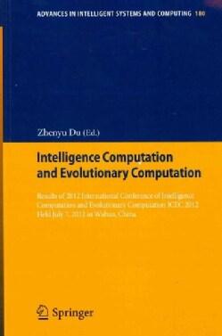 Intelligence Computation and Evolutionary Computation: Results of 2012 International Conference of Intelligence C... (Paperback)