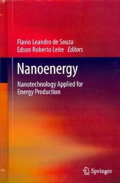 Nanoenergy: Nanotechnology Applied for Energy Production (Hardcover)