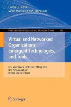 Virtual and Networked Organizations, Emergent Technologies and Tools: First International Conference, Vinorg 2011... (Paperback)