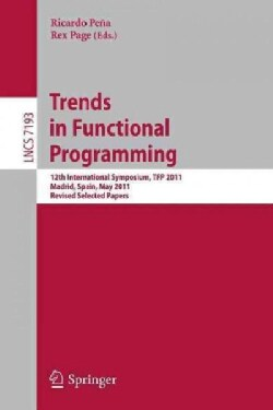Trends in Functional Programming: 12th International Symposium, Tfp 2011, Madrid, Spain, May 16-18, 2011, Revised... (Paperback)