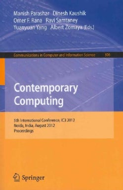 Contemporary Computing: 5th International Conference, IC3 2012, Noida, India, August 6-8, 2012, Proceedings (Paperback)