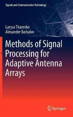 Methods of Signal Processing for Adaptive Antenna Arrays (Hardcover)