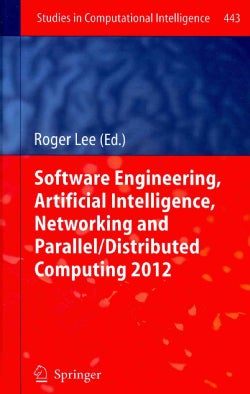 Software Engineering, Artificial Intelligence, Networking and Parallel/Distributed Computing 2012 (Hardcover)