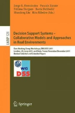 Decision Support Systems  Collaborative Models and Approaches in Real Environments: Euro Working Group Workshops... (Paperback)