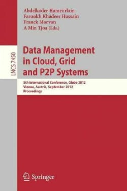 Data Mangement in Cloud, Grid and P2p Systems: 5th International Conference, Globe 2012, Vienna, Austria, Septemb... (Paperback)