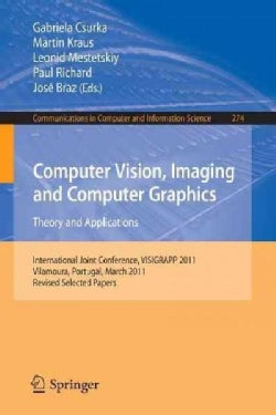 Computer Vision, Imaging and Computer Graphics - Theory and Applications: International Joint Conference, Visigra... (Paperback)