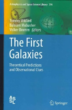 The First Galaxies: Theoretical Predictions and Observational Clues (Hardcover)