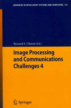 Image Processing and Communications Challenges 4 (Paperback)