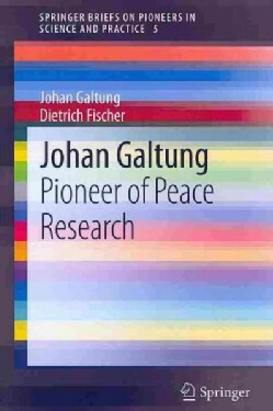 Johan Galtung: Pioneer of Peace Research (Paperback)