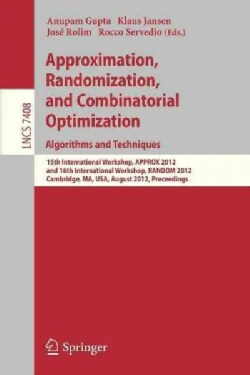 Approximation, Randomization, and Combinatorial Optimization: Algorithms and Techniques, 15th International Works... (Paperback)