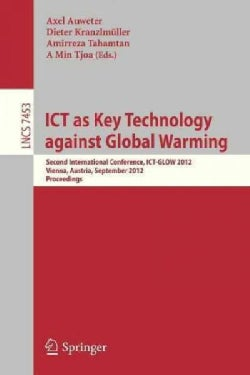 Ict As Key Technology Against Global Warming: Second International Conference, Ict-glow 2012, Vienna, Austria, Se... (Paperback)